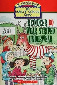 Reindeer Do Wear Striped Underwear (The Bailey School Kids Jr. Chapter Book By Marcia Thornton And Debbie Dadey - Used Books - Paperback - from Bay City Books, LLC and Biblio.com