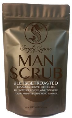 MAN SCRUB  Man grooming made easy with Simply Syrene #LETSGETROASTED MAN Scrub, an all in one face, beard, and body scrub-conditioner that's tough enough to tackle the most manly of men. Use as a whole body and or facial scrub. Our Signature blend of fresh roasted coffee, is formulated with vitamins, minerals, along with our own special blend of Sandalwood scented Beard Oil.