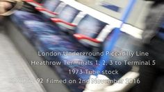London Underground Piccadilly Line Heathrow Terminals 1, 2, 3 to Terminal 5 1973 Tube stock Filmed on 2nd November 2016