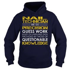 Nail Technician We Do Precision Guess Work Knowledge T-Shirts, Hoodies. GET IT ==► https://www.sunfrog.com/Jobs/Nail-Technician--Job-Title-Navy-Blue-Hoodie.html?id=41382