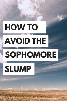 How to avoid the sophomore slump and enjoy every moment of college!