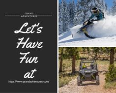 Adventure hungry? Try grandadventures.com today.In summer have an off road vehicle adventure by trying ATV rental near Grand Lake and In winter by cruzing in a rental snowmobile through colorado snowmobile trails.Visit www.grandadventures.com today and book yourself for a side by side off road vehicle or snowmobiling in winter park activities.