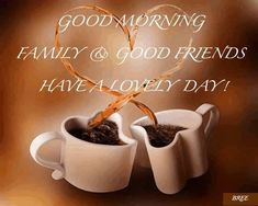 good morning family and friends quotes friendship quote friends coffee friendship quote family quote family quotes friendship quotes