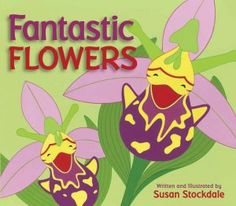 (Peachtree) With engaging rhymes and bright, bold images, award-winning author and illustrator Susan Stockdale introduces young readers to a wide range of unusual flowers.