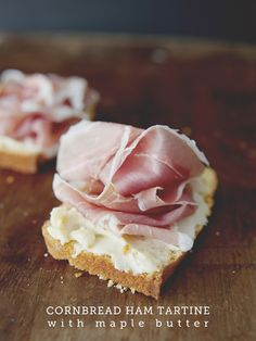 Cornbread Ham Tartine with Maple Butter