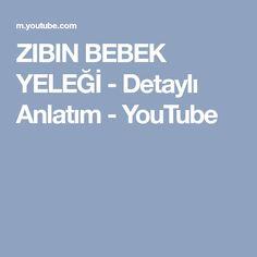 ZIBIN BEBEK YELEĞİ - Detaylı Anlatım - YouTube