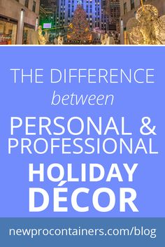 On the blog: The Difference Between Personal & Professional Holiday Décor