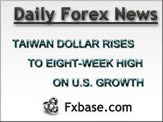 Taiwan dollar rises  http://news.fxbase.com/index.php/2013/01/03/taiwan-dollar-rises-to-eight-week-high-on-u-s-growth-optimism/