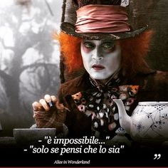 É impossibile solo se tu lo pensi Walt Disney, Beatiful People, Bff Quotes, Jack Sparrow, Through The Looking Glass, Film Serie, Maleficent, Johnny Depp, Beauty And The Beast