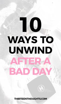 HOW TO UNWIND AFTER A BAD DAY