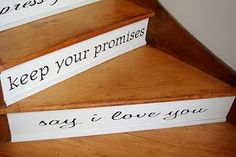 LOVE this idea!!  family 'rules' on the stair risers in vinyl! <3