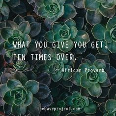 African Proverb ~ #giving #wisdom #bethechange