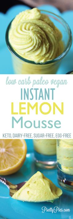 This Instant Lemon Mousse has just 4 simple ingredients and takes less than 2 minutes to whip up! No dairy, sugar or eggs needed, so it fits #keto, #paleo and #vegan diets! Perfect for Easter or a baby shower. Recipe from PrettyPies.com