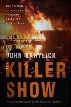 "Read ""Killer Show The Station Nightclub Fire, America's Deadliest Rock Concert"" by John Barylick available from Rakuten Kobo. On February the deadliest rock concert in U. history took place at a roadhouse called The Station in West Wa. The Station Nightclub Fire, John Grisham Novels, History Taking, True Crime Books, Rock Concert, Heavy Metal Bands, Our Lady, Night Club, Hard Rock"