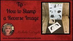 The Cow Whisperer& Creative Cards: Tip - How to Get a Reverse Image from a Stamp Card Making Tips, Card Making Supplies, Card Making Tutorials, Card Making Techniques, Making Ideas, Video Tutorials, Finding A Hobby, Image Stamp, Scrapbooking