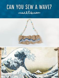 Can you sew a wave? Based on The Great Wave of Kanagawa by Japanese artist Hokusai. Sewing Projects For Kids, Sewing For Kids, Free Sewing, Craft Projects, Easy Crafts For Kids, Fun Crafts, Fabric Crafts, Sewing Crafts, Family Crafts