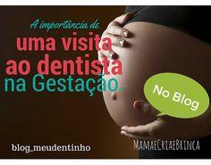 A importância da saúde bucal desde a gestação. - Mamãe Cria e Brinca