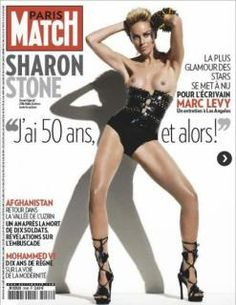 Sharon Stone has posed topless at and she's proud to flaunt it. The actress/humanitarian graces the cover of Paris Match in a high-waisted bond. Sharon Stone, Salma Hayek, Marc Lévy, Photo Star, Stars Nues, Paris Match, Thing 1, Hollywood Celebrities, Magazine Covers