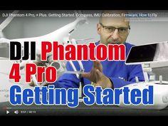 DJI Phantom 4 Pro, + Plus. Getting Started. Compass, IMU Calibration, Fi...