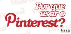 Por que usar o Pinterest?