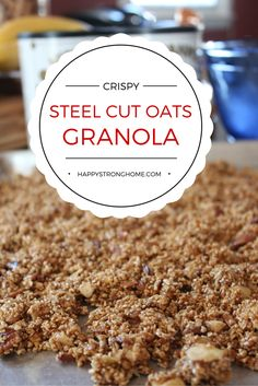 Deliciously Crispy Steel Cut Oats Granola Recipe - natural sweetners and no artificial anything make this a healthy breakfast treat!