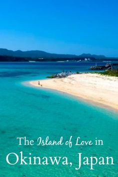 """Kouri Island (Kourijima) off the coast of Okinawa, Japan. Kouri Island is often called """"the island of love"""" for a romantic local legend and a pair of two heart shaped rocks that you can see at Heart Rocks Beach."""