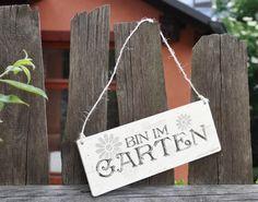Bin im Garten! #Holzschild #Garten