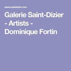Galerie Saint-Dizier - Artists - Dominique Fortin