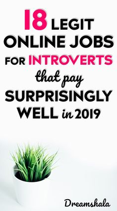 18 legit online jobs for introverts that pay well in 2019. #onlinejobsforintroverts #bestcompaniesforintroverts #creativecareersforintroverts #parttimejobsforintroverts #jobsforintrovertswithanxiety