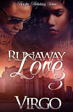Runaway Love 3 by Virgo http://www.amazon.com/dp/B019LPXRZE/ref=cm_sw_r_pi_dp_.z8Ewb0CYXKGM