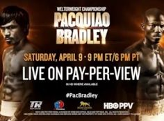 Saturday, April 9, HBO PPV presents fight coverage of Manny Pacquiao vs Timothy Bradley Live III. HBO Boxing Pacquiao vs. Bradley 3 airs live on HBO PPV thi