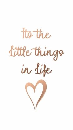 Little things wallpaper by DankAndroid - - Free on ZEDGE™ Positive Quotes For Life Encouragement, Positive Quotes For Life Happiness, Meaningful Quotes, Rose Gold Quotes, Quotes White, Rose Gold Aesthetic, Quote Aesthetic, Quote Backgrounds, Wallpaper Quotes