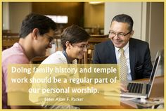 """In October 2014 General Conference, Elder Allan F. Packer spoke about family history in his talk, """"The Book."""" He said, Like partaking of the sacrament, attending meetings, reading the s…"""