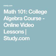Math 101: College Algebra Course - Online Video Lessons | Study.com