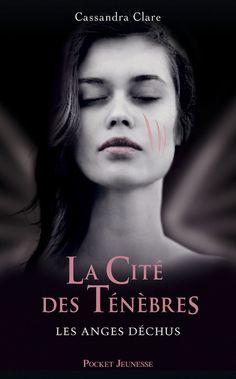 La Cité des Ténèbres: T4 Les anges déchus de Cassandra Clare