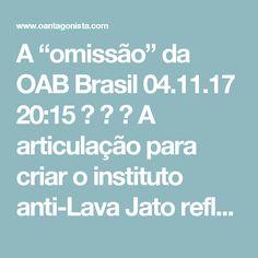 """A """"omissão"""" da OAB Brasil  04.11.17 20:15    A articulação para criar o instituto anti-Lava Jato reflete a decepção de boa parte dos advogados de investigados com a atuação da OAB diante de ações na operação que violariam as garantias dos defensores.  """"Temos a sensação de que a Ordem é meio omissa [quanto a violações de prerrogativas], que a Ordem não ocupa o espaço que deveria ocupar"""", disse Kakay à Folha.  """"Reagir aos abusos da Lava Jato é uma coisa que nos une [integrantes do grupo]…"""