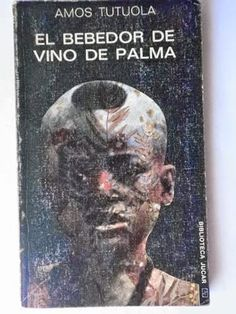 GERLILIBROS: Amos Tutuola El bebedor de vino de palma (fragment...