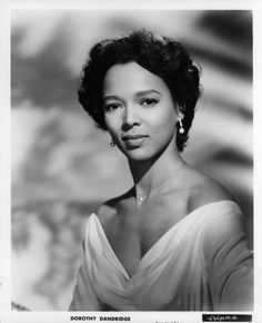"""Dorothy Dandridge was the first black actress to be nominated for an Academy Award for her role in movie """"Carmen Jones""""."""