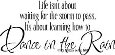 Life isn't about waiting for the storm to by ItsWrittenOnTheWall, $14.99