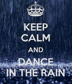 Dancing in the rain quotes love so true 58 ideas for 2019 Keep Calm Posters, Keep Calm Quotes, New Quotes, Happy Quotes, Love Quotes, Funny Quotes, Inspirational Quotes, Motivational Sayings, Sport Quotes