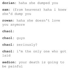 seriously I love them all!! so I read threw some of Chaol and Celaenas scenes and then the scene with Chaol in the closet and I DIED!!!!!!