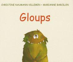 Peut-être connaissez-vous l'album Gloups, de Christine Naumann Villemin et Marianne Barcillon.J'en avais déjà parlé dans ce billet : Albums...