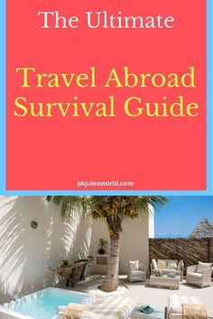 travel abroad survival guide | travel abroad lifestyle tips