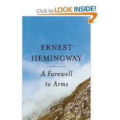 A Farewell to Arms  -Ernest Hemingway