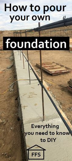 How to pour your own cement foundation when you have no idea what you are doing. great instructions for a total beginner.