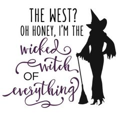 Silhouette Design Store - View Design the west? wicked witch everything phrase Halloween Quotes, Halloween Signs, Holidays Halloween, Halloween Crafts, Halloween Decorations, Rustic Halloween, Halloween Witches, Halloween Table, Halloween 2019