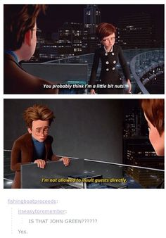 That is so John Green. // MY AUTHORS. IN MEGAMIND. // *must rewatch for the tenth time*