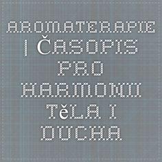 Poznani - Aromaterapie | Časopis pro harmonii těla i ducha Math Equations, Tela