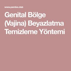 Genital Bölge (Vajina) Beyazlatma Temizleme Yöntemi