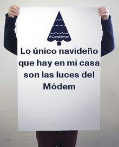"""""""Lo único #Navideño que hay en mi #Casa son las #Luces del #Modem"""". @candidman #Frases #Humor #Navidad #Candidman"""